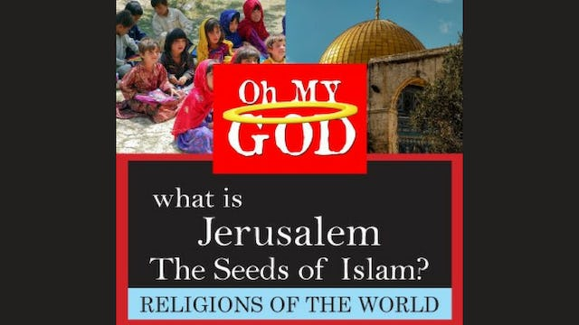 What is Jerusalem: The Seeds of Islam?