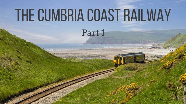 The Cumbria Coast Railway: Part 1