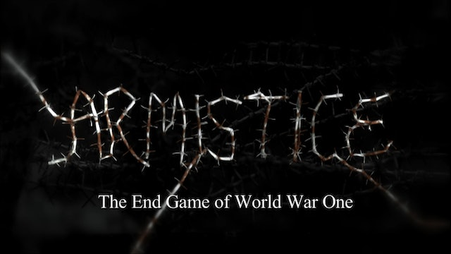 Armistice: The End Game of World War One