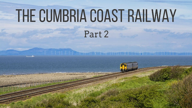 The Cumbria Coast Railway: Part 2