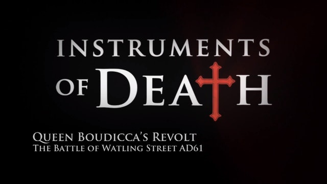 Instruments of Death: Queen Boudicca's Revolt