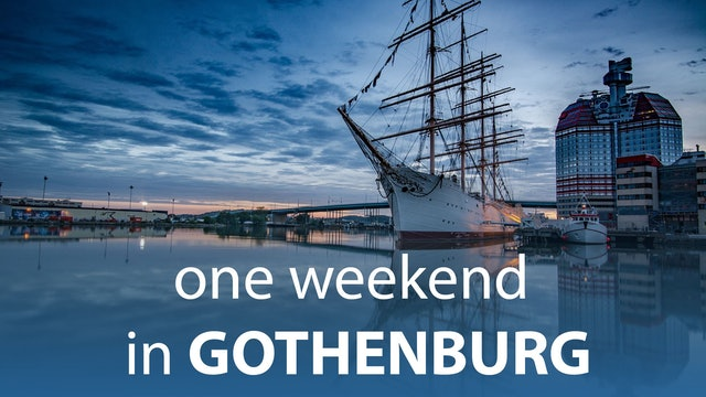 One Weekend in Gothenburg