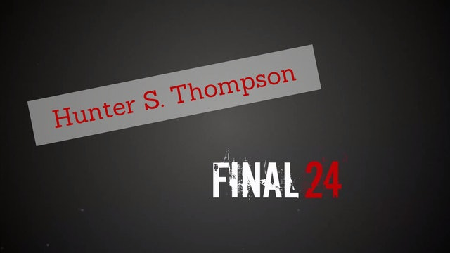 Final 24: Hunter S. Thompson