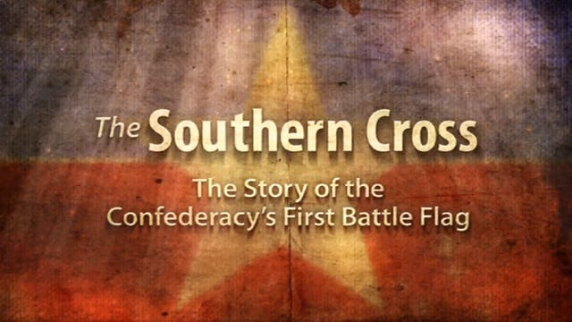 The Southern Cross: The Story of the Confederacy's First Battle Flag
