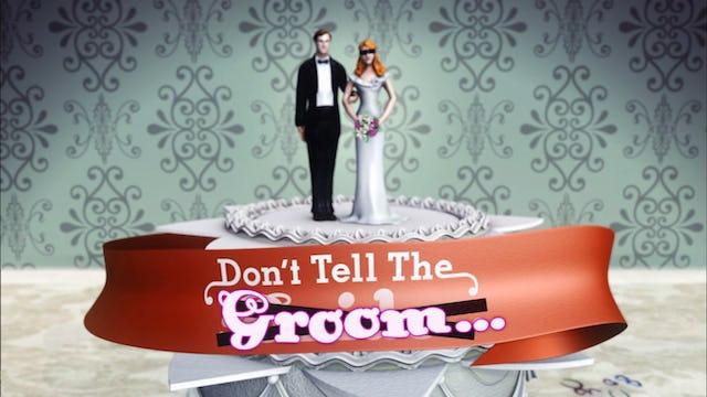 Don't tell the Bride (Season VIII: Eps 11) - Groom