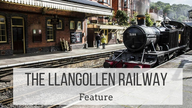 The Llangollen Railway: Feature