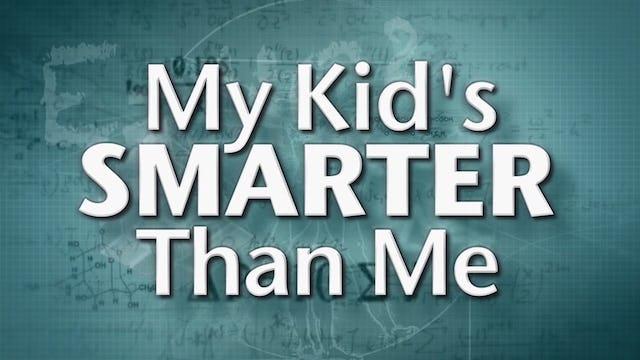 My Kid's Smarter Than Me