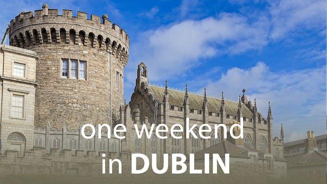 One Weekend in Dublin