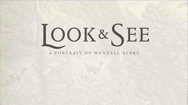Look & See - A Portrait of Wendell Berry