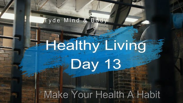 Day 13 Healthy Living Program