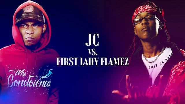JC VS FIRST LADY FLAMEZ