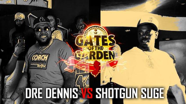 DRE DENNIS VS SHOTGUN SUGE