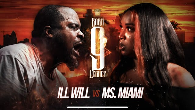 ILL WILL VS MS. MIAMI