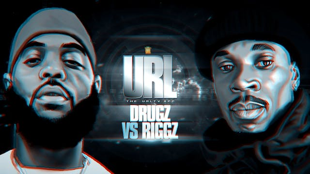 DRUGZ VS RIGGZ