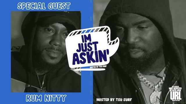 I'M JUST ASKIN': RUM NITTY