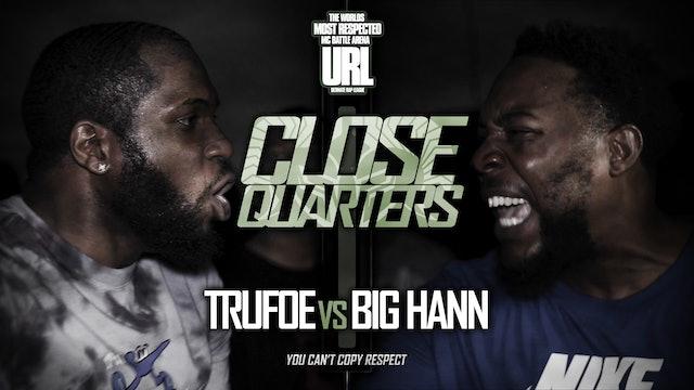 TRUFOE VS BIG HANN