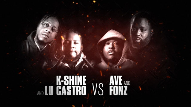 LU CASTRO + K-SHINE VS AVE + FONZ