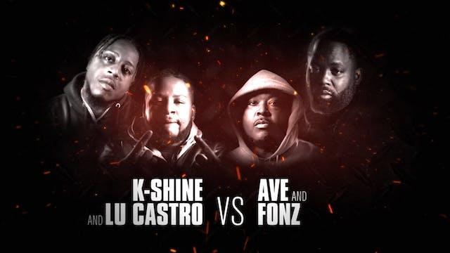 LU CASTRO + K-SHINE VS AVE + FONZ