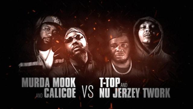 MURDA MOOK + CALICOE VS T-TOP VS NU JERZEY TWORK