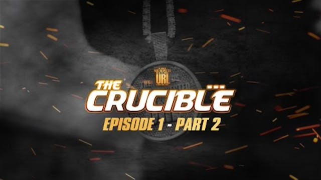 THE CRUCIBLE: EP1/PT2: NC