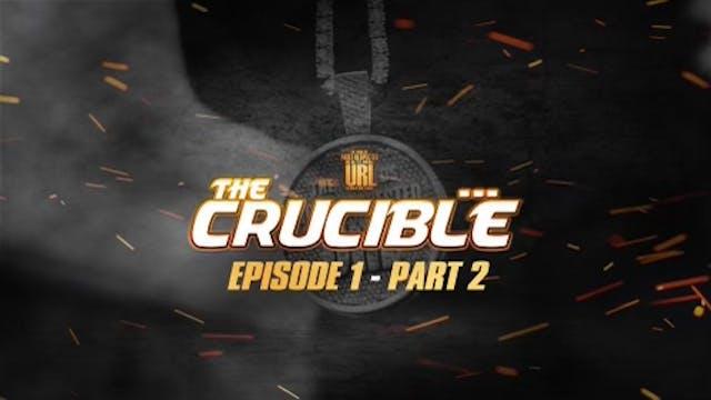 THE CRUCIBLE: EP1/PT2: NC
