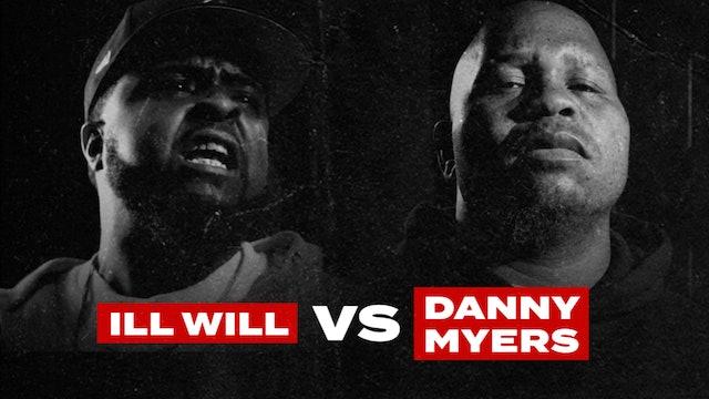 ILL WILL VS DANNY MYERS
