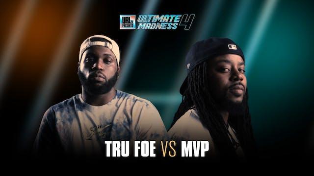 TRU FOE VS MVP