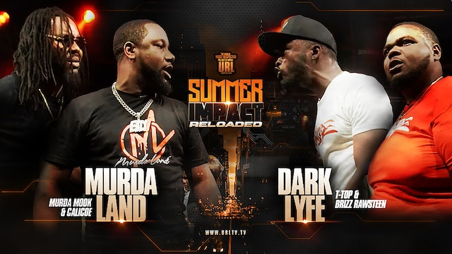 DARKLYFE (T-TOP + BRIZZ RAWSTEEN) VS MURDALAND (CALICOE + MURDA MOOK)