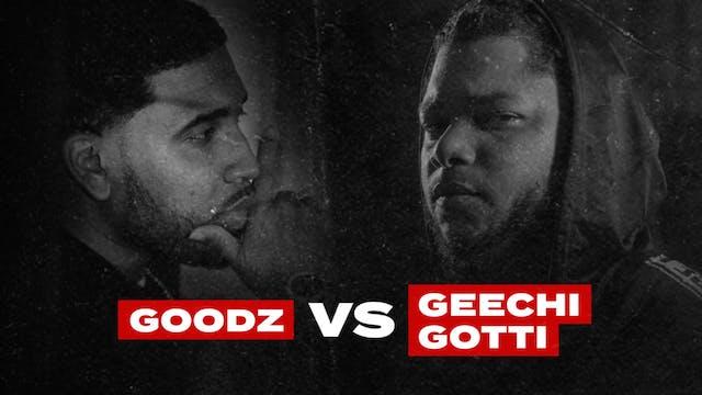 GOODZ VS GEECHI GOTTI