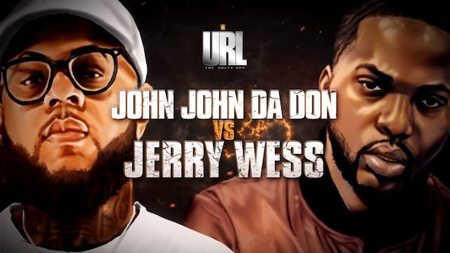 JERRY WESS VS JOHN JOHN DA DON