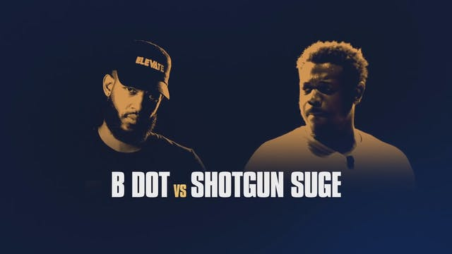 B DOT VS SHOTGUN SUGE