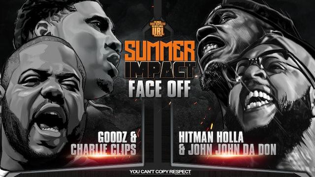 FACE/OFF: CHARLIE CLIPS + GOODZ VS HITMAN HOLLA + JOHN JOHN DA DON