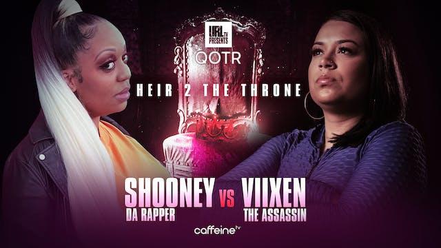 SHOONEY DA RAPPER VS VIIXEN THE ASSASSIN