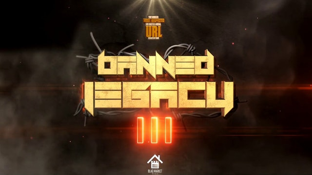 BANNED LEGACY III