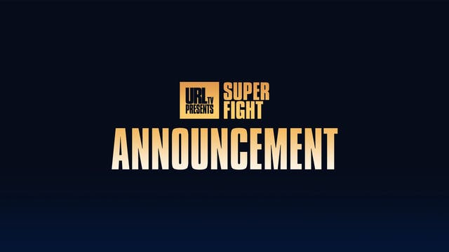 SUPER FIGHT ANNOUNCEMENT 2