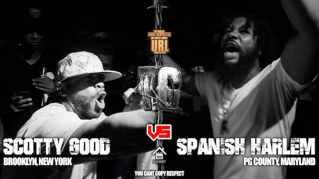 SCOTTY GOOD VS SPANISH HARLEM