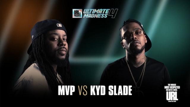 MVP VS KYD SLADE