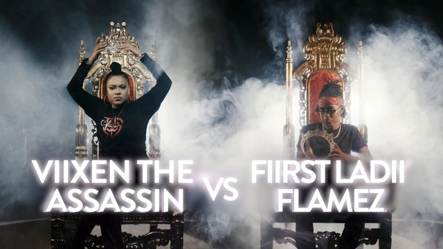 VIIXEN THE ASSASSIN VS FIIRST LADII FLAMEZ