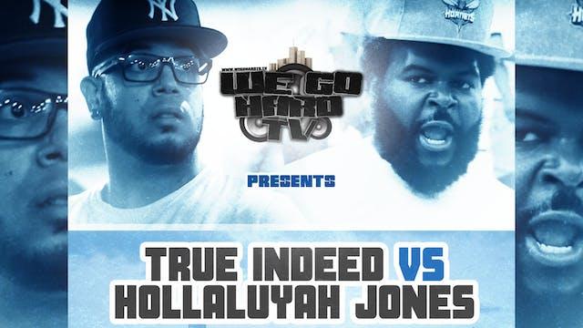 TRUE INDEED VS HOLLALUYAH JONES