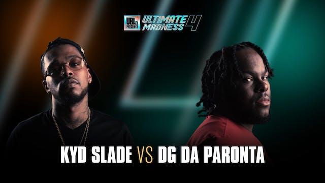 KYD SLADE VS DG DA PARONTA