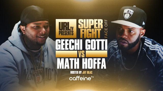 GEECHI GOTTI VS MATH HOFFA - THE FACE OFF