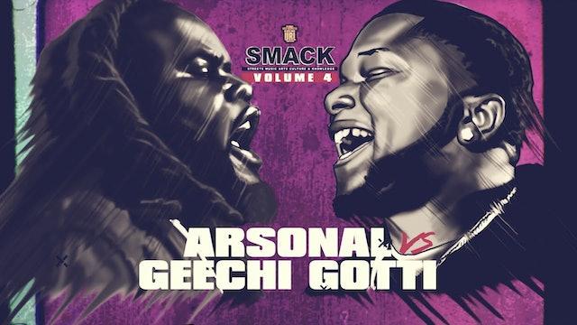 ARSONAL VS GEECHI GOTTI
