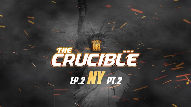 THE CRUCIBLE: EP2/PT2: NYC