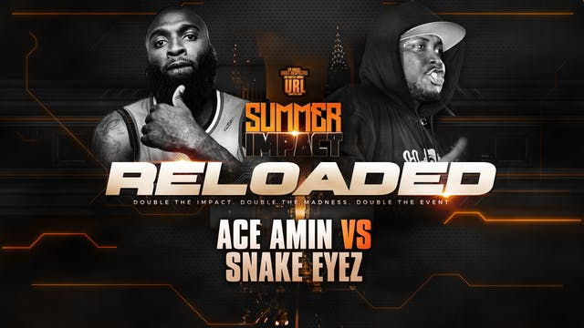 ACE AMIN VS SNAKEYEZ