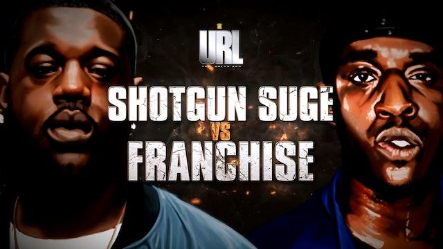SHOTGUN SUGE VS FRANCHISE