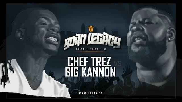CHEF TREZ VS BIG KANNON