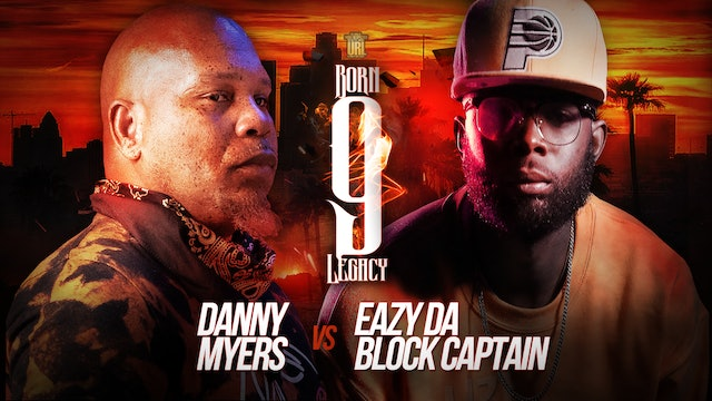 DANNY MYERS VS EAZY THE BLOCK CAPTAIN