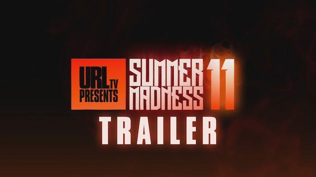 SUMMER MADNESS 11 EVENT TRAILER