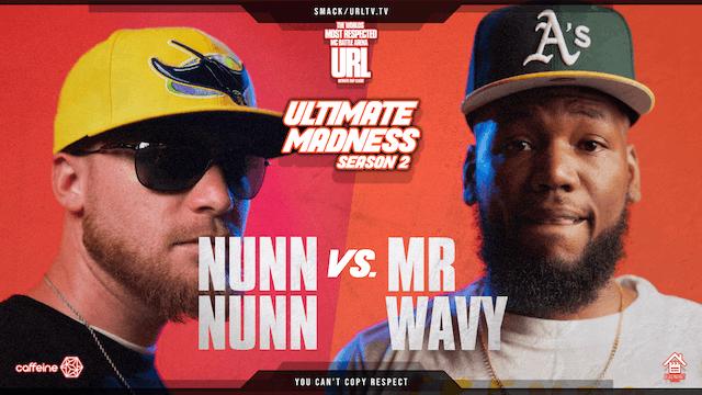 NUNN NUNN VS MR WAVY