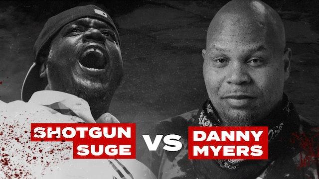 SHOTGUN SUGE VS DANNY MYERS